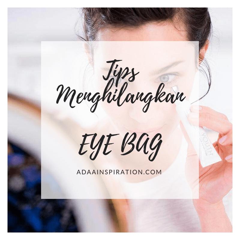 Cara hilangkan eye bag