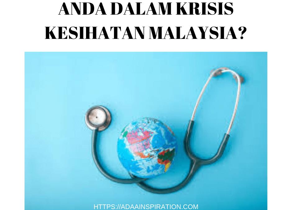 Krisis Kesihatan: Adakah Anda Terlibat?